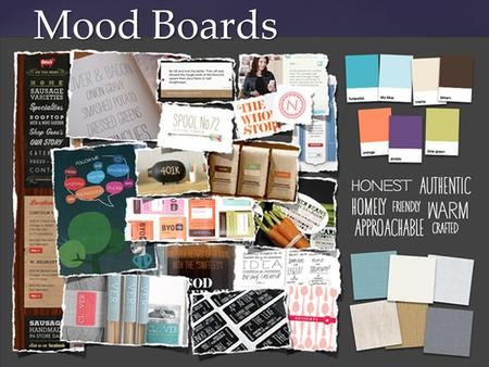 { Mood Boards.  Theme  Inspiration  Helps understand what the customer likes  Solidify Ideas  Communicate more clearly with customers What does a.
