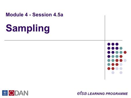 Efsa LEARNING PROGRAMME Module 4 - Session 4.5a Sampling.