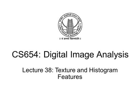 CS654: Digital Image Analysis