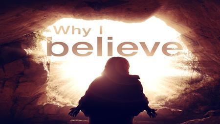 1) Why I Believe In God 1) Why I Believe In God 2) Why I Believe In The Bible 2) Why I Believe In The Bible 3) Why I Believe In Jesus Christ.