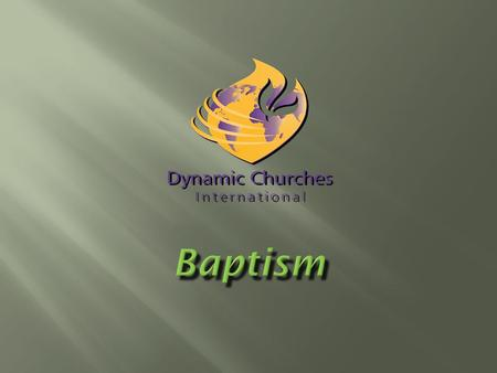 Baptism is about understanding who we are in Christ Jesus – that when He died, I died with Him, when He was buried I was buried with Him and when He rose.