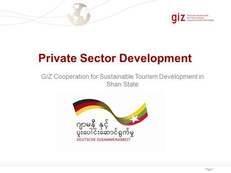 Page 1 Private Sector Development GIZ Cooperation for Sustainable Tourism Development in Shan State.
