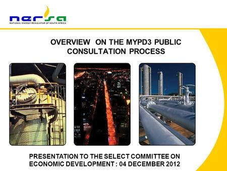 OVERVIEW ON THE MYPD3 PUBLIC CONSULTATION PROCESS PRESENTATION TO THE SELECT COMMITTEE ON ECONOMIC DEVELOPMENT : 04 DECEMBER 2012.
