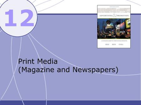 Print Media (Magazine and Newspapers)