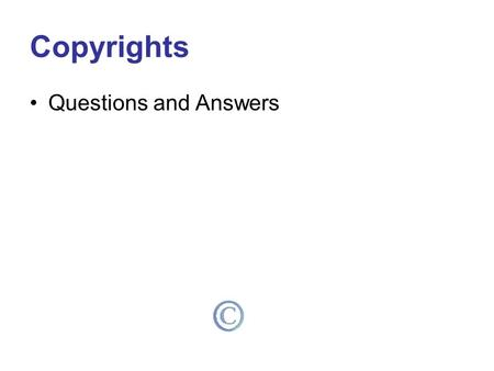 Copyrights Questions and Answers. What Is a Copyright? A copyright protects someone who creates an original work. An original work can be a book, a play,