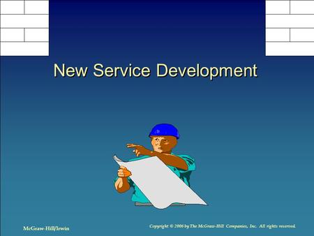 Copyright © 2006 by The McGraw-Hill Companies, Inc. All rights reserved. McGraw-Hill/Irwin New Service Development.