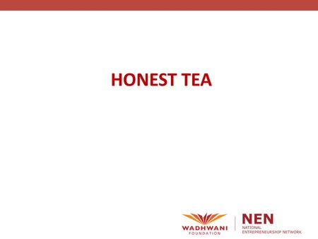 HONEST TEA. Epilogue 2008 Honest Tea sold a minority stake of 40% for $43 million to Coke Honest Tea products soon got much wider distribution, across.