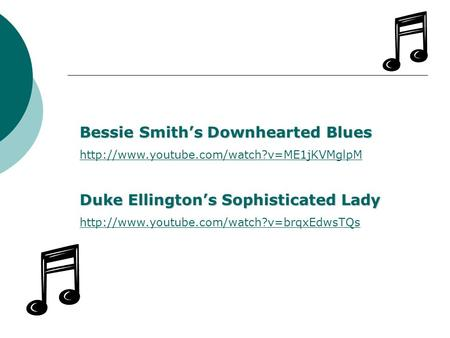 Bessie Smith's Downhearted Blues  Duke Ellington's Sophisticated Lady