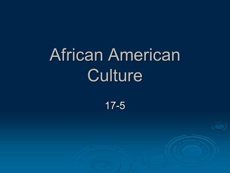African American Culture 17-5. The Harlem Renaissance  Great Migration African Americans move from rural South to industrial North African Americans.