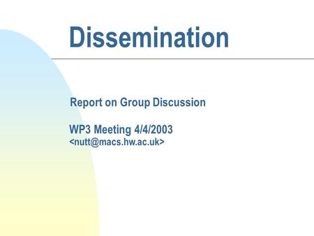 Dissemination Report on Group Discussion WP3 Meeting 4/4/2003.