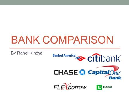 BANK COMPARISON By Rahel Kindya. Bank of America Rewards Money Market Where is it? It is from a traditional bank but has online access. APY.03 Minimum.
