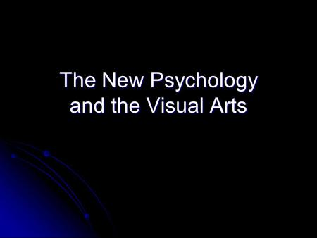 The New Psychology and the Visual Arts. Expressionism Using violently distorted forms and bright colors to express a particular emotion Using violently.