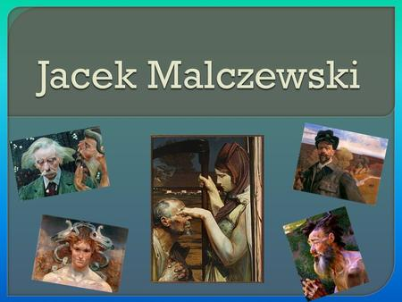  He was the most famous artist of XIXth century.  J. Malczewski painted pictures full of symbols.  He was one of the main representatives of Young.