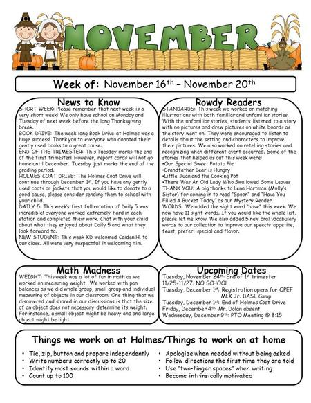 Week of: November 16 th – November 20 th News to Know SHORT WEEK: Please remember that next week is a very short week! We only have school on Monday and.