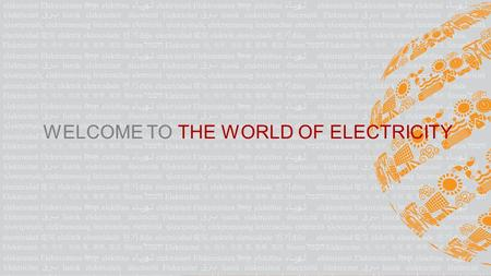 WELCOME TO THE WORLD OF ELECTRICITY. The biggest showcase of the world of electricity. ELECRAMA brings together the complete spectrum of solutions that.