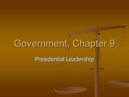Government, Chapter 9 Presidential Leadership. Presidential Powers Article II of the Constitution Article II of the Constitution Commander in Chief Commander.