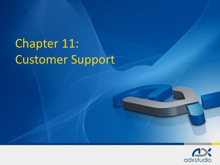 Chapter 11: Customer Support. Forums Forums Issues Issues Help Desk Help Desk.