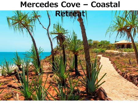 Mercedes Cove – Coastal Retreat. Mercedes Cove Lombadina.