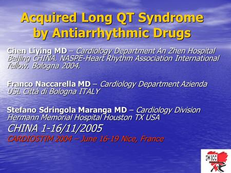 Acquired Long QT Syndrome by Antiarrhythmic Drugs Chen Liying MD – Cardiology Department An Zhen Hospital Beijing CHINA. NASPE-Heart Rhythm Association.