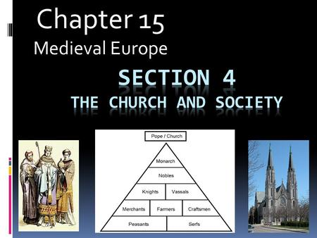 Chapter 15 Medieval Europe. I. Religion and Society (pgs. 544-552)  The Catholic Church played an important role in Medieval Europe and used its powers.