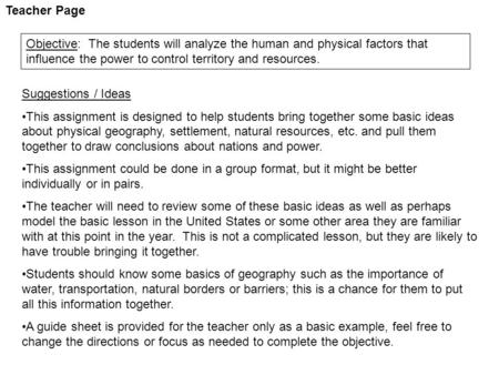 Teacher Page Objective: The students will analyze the human and physical factors that influence the power to control territory and resources. Suggestions.