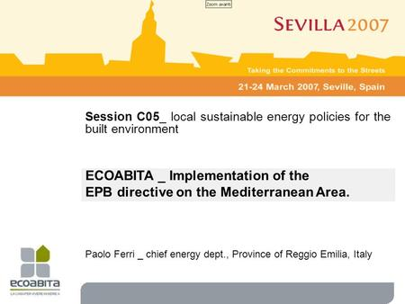 ECOABITA _ Implementation of the EPB directive on the Mediterranean Area. La Legge finanziaria 2007 Paolo Ferri _ chief energy dept., Province of Reggio.