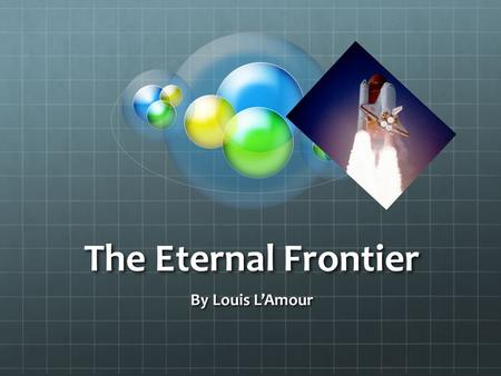 "The Eternal Frontier By Louis L'Amour. Before Reading: Connect to Your Life Label the next available page in your LNb ""The Eternal Frontier."" Then answer."