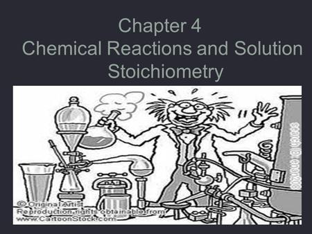 Chapter 4 Chemical Reactions and Solution Stoichiometry.