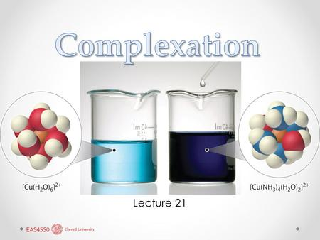 Lecture 21. Water-Related Complexes Ferric iron, will form a Fe(H 2 O) 6 3+ aquo-complex. The positive charge of the central ion tends to repel hydrogens.