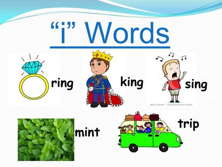 """i"" Words ring king sing mint trip. drink stringcrisps picnicsting."