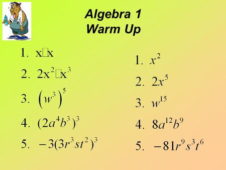 Algebra 1 Warm Up. Lesson 10.3 Division Exponent Rules When you are adding variables: only the coefficient (the number in front) changes. When you are.