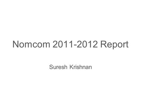Slide title minimum 48 pt Slide subtitle minimum 30 pt Nomcom 2011-2012 Report Suresh Krishnan.