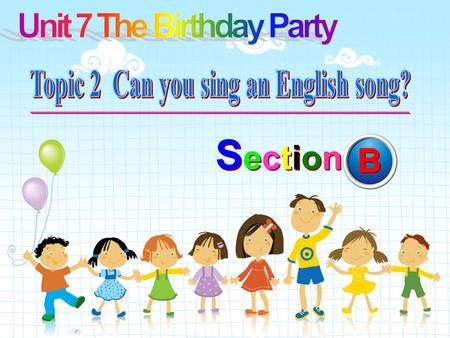 SectionSection SectionSection B B. ---Can you…? ---Yes, I can.\ No, I can't.
