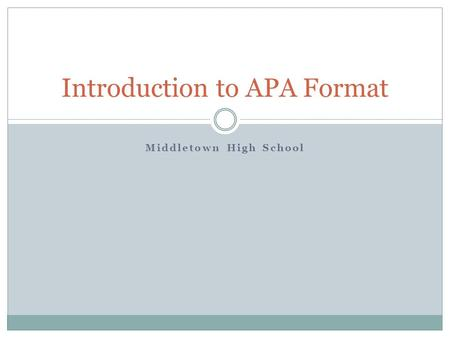 Middletown High School Introduction to APA Format.