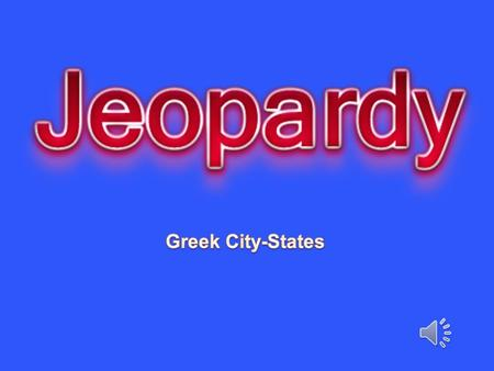 City-StatesAthensSparta The Persian Wars Decline of the City-States 100 200 300 400 500.
