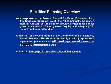 Facilities Planning Overview As a response to the Rose v. Council for Better Education, Inc., the Kentucky Supreme Court, the 1990 Kentucky Education Reform.