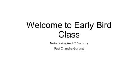 Welcome to Early Bird Class