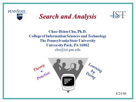 Chao-Hsien Chu, Ph.D. College of Information Sciences and Technology The Pennsylvania State University University Park, PA 16802 Search.