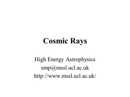 Cosmic Rays High Energy Astrophysics