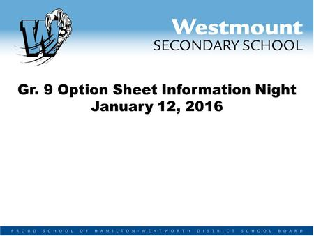 Gr. 9 Option Sheet Information Night January 12, 2016.
