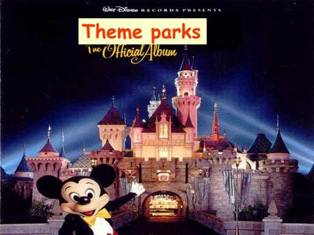 Theme parks. What is a theme park A theme park is a ________ of rides, exhibitions or other__________ that ______ ________ _____a common ______.It combines.