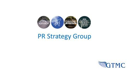 PR Strategy Group. GTMC OBJECTIVE TO PROMOTE THE SIGNIFICANCE AND VALUE OF MEMBERS CONTRIBUTION TO THE BUSINESS TRAVEL INDUSTRY, THE BUSINESS COMMUNITY,SUPPLIERS.