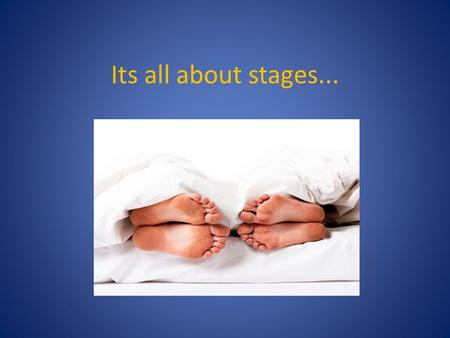 Its all about stages.... Childhood Birth - 12years Conception Prenatal Infant Toddler Child Sperm Ovum Germinal Embryonic Foetal Newborns Babies Infants.