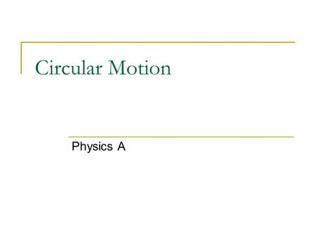 Circular Motion Physics A. Introduction Which moves faster on a merry-go-round, a horse near the outside rail or one near the inside rail? While a hamster.