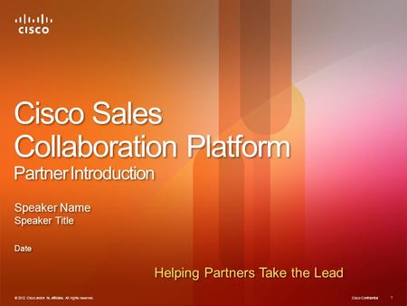 Cisco Confidential © 2012 Cisco and/or its affiliates. All rights reserved. 1 Cisco Sales Collaboration Platform Partner Introduction Speaker Name Speaker.