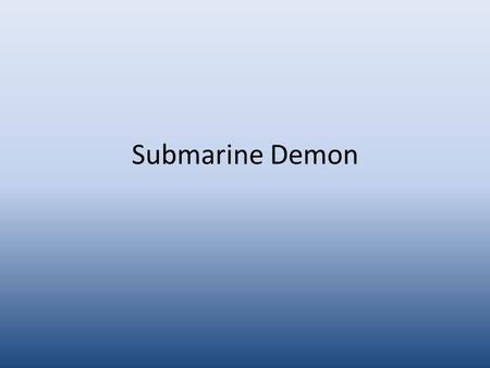 Submarine Demon. The Greatest Ocean Depth: Challenger Deep in the Mariana Trench is the deepest point in Earth's oceans. The bottom there is 10,924 meters.