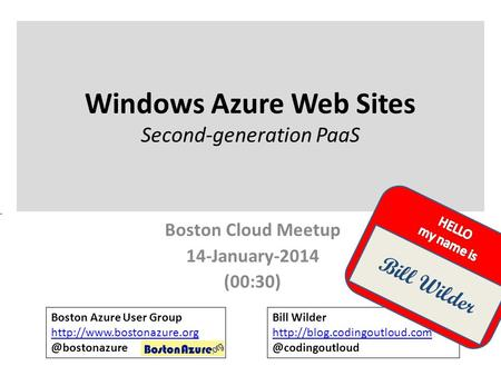 Windows Azure Web Sites Second-generation PaaS Boston Cloud Meetup 14-January-2014 (00:30) Boston Azure User Group