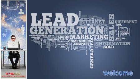 STRATEGIC LEAD MANAGEMENT AND DEVELOPMET 7 Steps to Lead Management The Incubation Period 9 Ways to Get a Lead Today 5 Online Lead / Referral Sources.