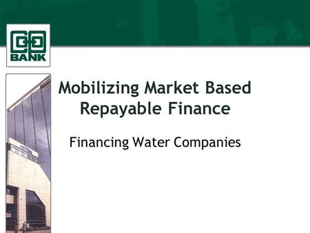 Mobilizing Market Based Repayable Finance Financing Water Companies.
