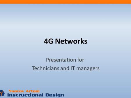 4G Networks Presentation for Technicians and IT managers.